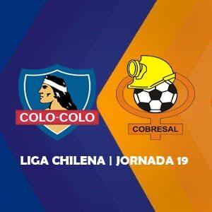 Colo Colo vs Deportes Cobresal